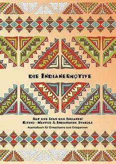 Indianische Muster Malvorlagen Musik Die Indianermotive Ausmalbuch F 252 R Erwachsene Zum
