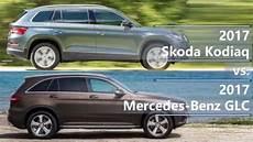 2017 skoda kodiaq vs 2017 mercedes glc class