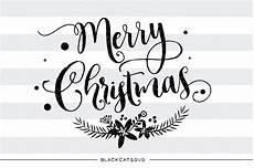 merry christmas svg cutting file blackcatssvg