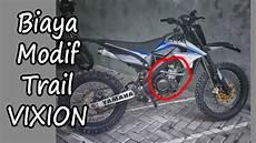 Biaya Modifikasi Vixion by Biaya Modifikasi Vixion Jadi Trail Supermoto Odong Odong