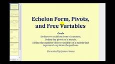 echelon form pivots and free variables youtube