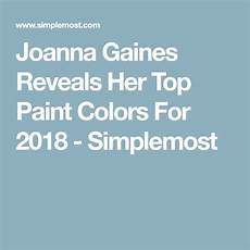 these are joanna gaines favorite paint colors for 2018 with images favorite paint colors