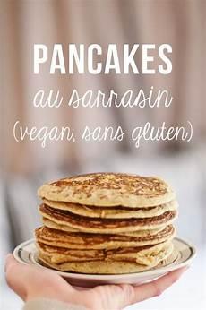 Pancakes Au Sarrasin Vegan Sans Gluten Recette Sans