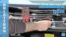 Anleitung Autobatterie Testen Und Laden
