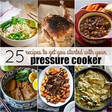 25 recipes to get you started with your pressure cooker