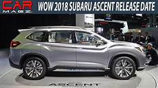 2019 subaru release wow 2019 subaru ascent release date price and specs