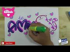 letra timoteo marcada te amo gato youtube manualidades timoteo te amo dibujo y letras