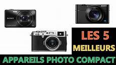 Les 5 Meilleurs Appareils Photo Compact 2018 Compact Sony