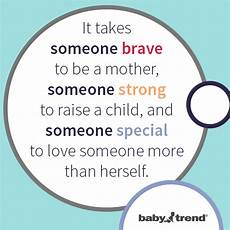 it takes someone brave to it takes someone brave to be a mother someone strong to
