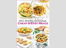 20 Delicious Cheap and Easy Meals   The Taylor House