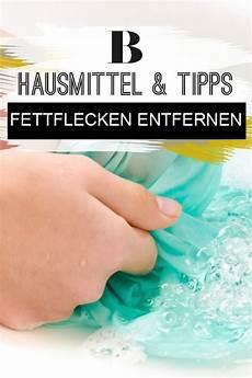 wasserfeste farbe aus kleidung entfernen fettflecken entfernen hausmittel und tipps fettflecken