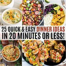 25 And Easy Dinner Ideas In 20 Minutes Or Less