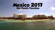 cancun mexico 2017 youtube cancun mexico 2017 youtube