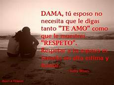 hombre que no respeta a su esposa una esposa debe respetar a su esposo como a jesucristo frases motivadoras parejas