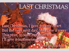 last christmas you broke my heart