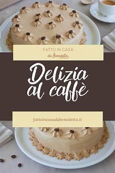 crema al mascarpone fatto da benedetta torta delizia al caff 200 fatto in casa da benedetta rossi ricetta nel 2020 ricette dolci