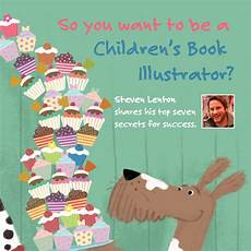 illustrating children s picture books by steven withrow how to become a children s book illustrator 7 secrets for success publishing talk