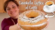 rotolo al caffe fatto in casa da benedetta ciambella soffice al caff 200 ricetta facile fatto in casa da benedetta youtube