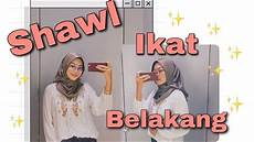 Tutorial Shawl Simple Ikat Belakang