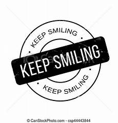 keep smiling rubber st grunge design with dust