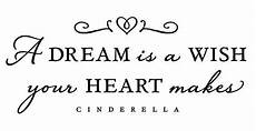 cinderella quot a dream is a wish your heart makes quot wall vinyl quote