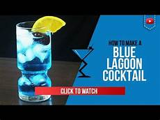 blue lagoon cocktail how to make a blue lagoon cocktail recipe by drink lab popular youtube