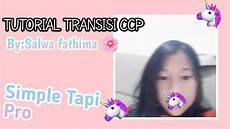 Tutorial Transisi Ccp Simple Tapi Keren By Salwa