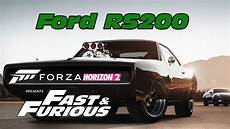 6 fast furious in forza horizon 2 ford rs200