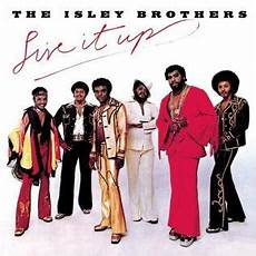 living it up live it up the isley brothers album