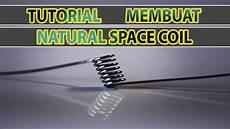 tutorial cara membuat coil renggang space coil youtube