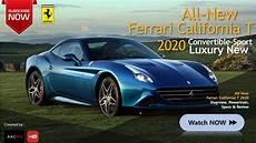 california t 2020 all new 2020 california t convertible sport