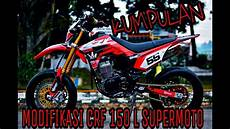 Modifikasi Honda Crf 150 by Modifikasi Honda Crf 150 L Supermoto Terbaru 2020