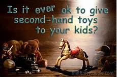 second hand children s books online is it okay to give second hand toys for gifts to kids
