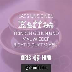 lass uns essen gehen lass uns einen kaffee trinken und mal wieder richtig quatschen girlsmind