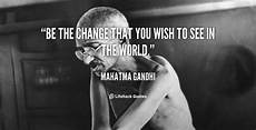 daily quote be the change you wish to see in the world