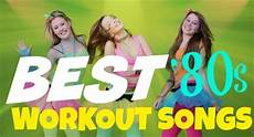 the best song 2014 best workout songs of the 80s cast your vote