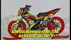 Modifikasi Honda Sonic Road Race by Kompilasi Modifikasi Honda Sonic 150r Ala Ala Road Race