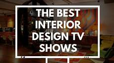 7 interior design shows to watch before decorating your house