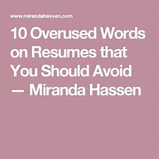 10 overused words resumes that you should avoid with