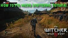 how to fix stutter in the witcher 3 nvidia graphics cards youtube