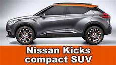 Suv Modelle 2017 - new nissan kicks compact suv 2017 or 2018