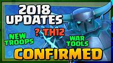 coc update 2018 new quot clash of clans quot updates 2018 new troops th12