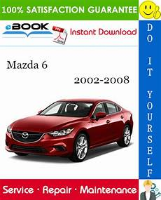2002 2008 mazda 6 service repair factory manual instant download 2002 2003 2004 2005 2006 2007 mazda 6 service repair manual 2002 2008 download pdf download