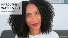 ma routine wash and go d 233 finition des boucles cheveux