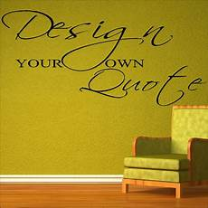 wall sticker design your own large create your own wall quote your custom design