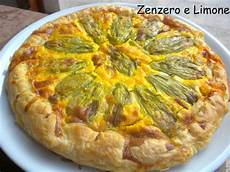 torta salata con fiori di zucca torta salata ai fiori di zucca zenzero e limone