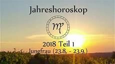 Sternzeichen Jungfrau Dein Jahreshoroskop 2018 Teil 1