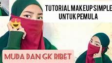 Tutorial Makeup Simple Untuk Pemula Cadar