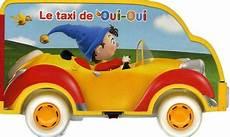 taxi oui oui le taxi de oui oui hachette decitre 9782012254398 livre