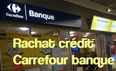 Rachat De Cr 233 Dit Carrefour Banque Aide Et Conseils